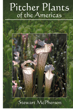 Pitcher Plants of the Americas by Stewart McPherson