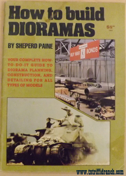 How to Build Dioramas by Shepard Paine